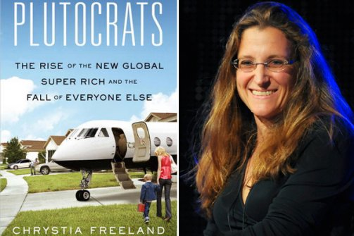 Plutocrats: The Rise of the New Global Super Rich by Chrystia Freeland – review