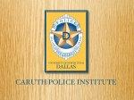 Caruth Police Institute