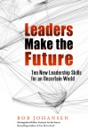 Leaders Make the Future - Ten Leaderhsip Skills