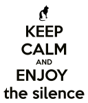 Keep-calm-and-enjoy-the-silence