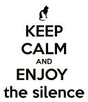 Keep-calm-and-enjoy-the-silence