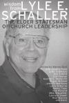 Wisdom from Lyle Schaller