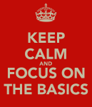 keep-calm-and-focus-on-the-basics